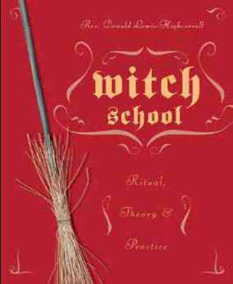 Witch School Ritual, Theory, and Practice by Donald Lewis-Highcorrell image