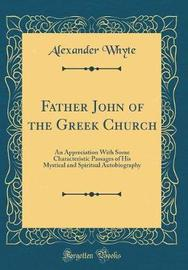 Father John of the Greek Church by Alexander Whyte image