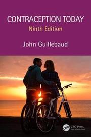 Contraception Today, Ninth Edition by John Guillebaud
