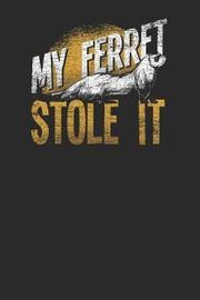 My Ferret Stole It by Ferret Publishing