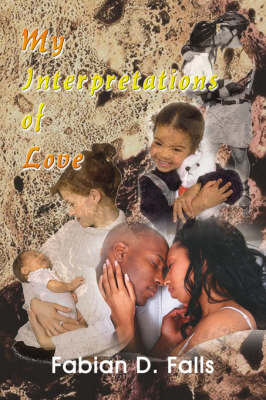My Interpretations of Love by Fabian D. Falls image