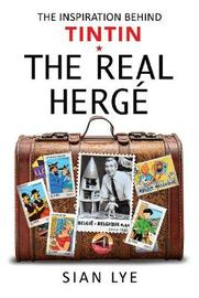 The Real Herge by Sian Lye