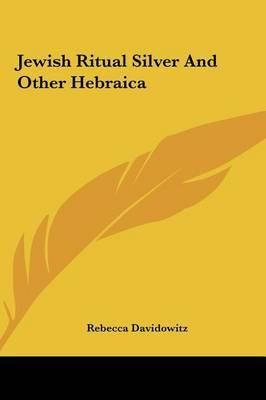 Jewish Ritual Silver and Other Hebraica by Rebecca Davidowitz image