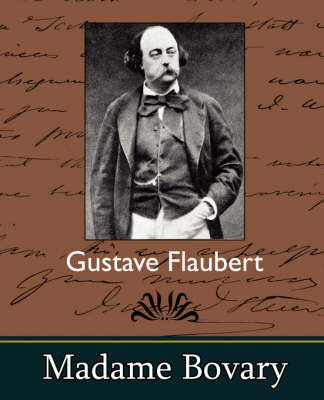 Madame Bovary by Flaubert Gustave Flaubert