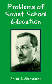 Problems of Soviet School Education by Anton, S. Makarenko