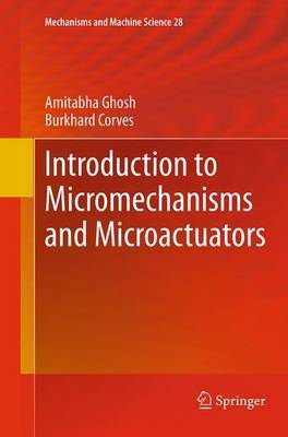 Introduction to Micromechanisms and Microactuators by Amitabha Ghosh image