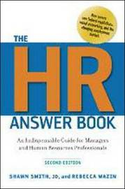 The HR Answer Book: An Indispensable Guide for Managers and Human Resources Professionals by Shawn Smith