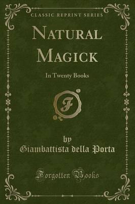 Natural Magick by Giambattista Della Porta