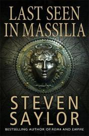 Last Seen in Massilia by Steven Saylor image