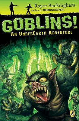 Goblins!: An Underearth Adventure by Royce Buckingham