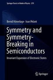 Symmetry and Symmetry-Breaking in Semiconductors by Bernd Hoenerlage
