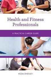 Health and Fitness Professionals by Kezia Endsley