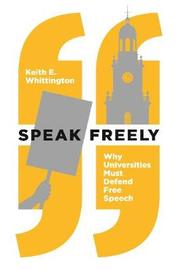 Speak Freely by Keith E. Whittington