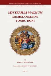 <i>Mysterium Magnum</i>: Michelangelo's Tondo Doni by Regina Stefaniak image