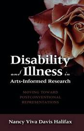 Disability and Illness in Arts-Informed Research by Nancy Viva Davis Halifax image