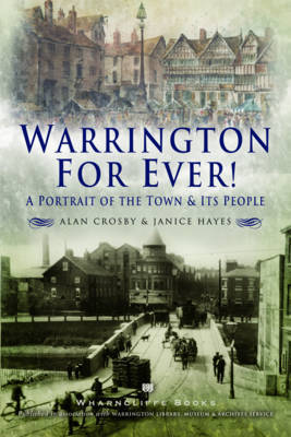 Warrington For Ever! by Janice Hayes