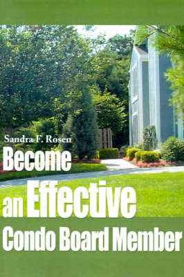 Become an Effective Condo Board Member by Sandra Rosen