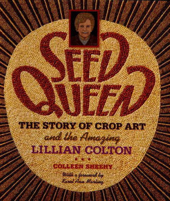 Seed Queen by Colleen Sheehy