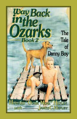 """Way Back in the Ozarks by Howard , """"Ozark Monk"""" Hefley"""