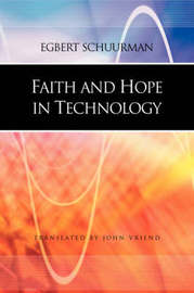 Faith and Hope in Technology by Egbert Schuurman image