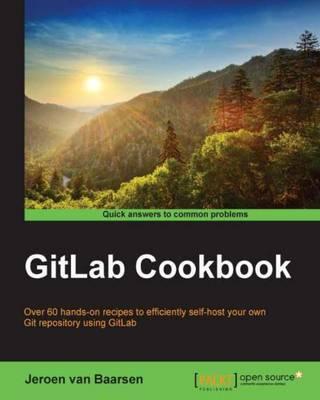 GitLab Cookbook by Jeroen van Baarsen