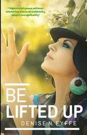 Be Lifted Up by Denise N. Fyffe image