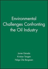 Environmental Challenges Confronting the Oil Industry by Javier Estrada