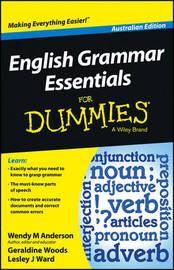English Grammar Essentials For Dummies - Australia by Wendy M. Anderson