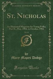 St. Nicholas, Vol. 31 by Mary Mapes Dodge