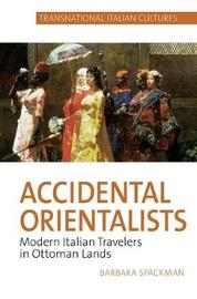 Accidental Orientalists by Barbara Spackman image