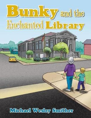 Bunky and the Enchanted Library by Michael Wesley Smither image