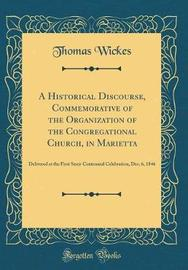 A Historical Discourse, Commemorative of the Organization of the Congregational Church, in Marietta by Thomas Wickes image