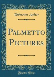 Palmetto Pictures (Classic Reprint) by Unknown Author image