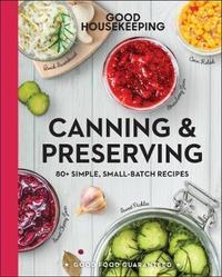 "Good Housekeeping Canning & Preserving by ""Good Housekeeping"""