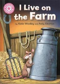 Reading Champion: I Live on the Farm by Katie Woolley