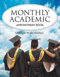 Monthly Academic Appointment Book by Speedy Publishing LLC
