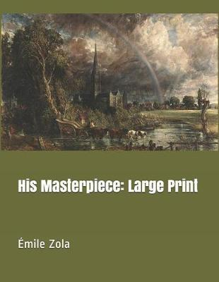 His Masterpiece by Emile Zola image