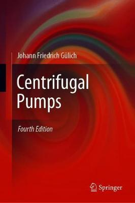 Centrifugal Pumps by Johann Friedrich Gulich