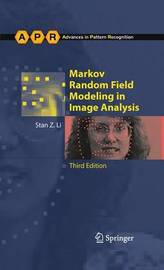 Markov Random Field Modeling in Image Analysis by Stan Z Li