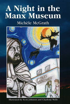 A Night at the Manx Museum by Michele Mcgrath