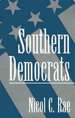 Southern Democrats by Nicol C Rae