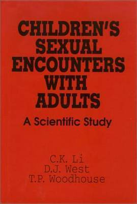 Children's Sexual Encounters with Adults: A Scientific Study by C.K. Li