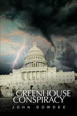The Greenhouse Conspiracy by John W Dowdee image