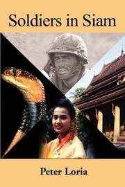 Soldiers in Siam by Peter A Loria image