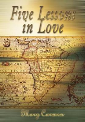 Five Lessons in Love by Mary Carmen