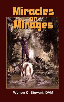 Miracles or Mirages by Wynon , C. Stewart image