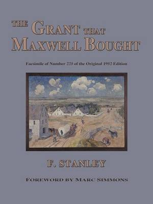 The Grant That Maxwell Bought by F. Stanley
