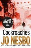Cockroaches: An Early Harry Hole Case by Jo Nesbo