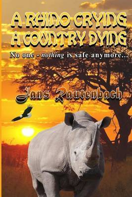 A Rhino Crying a Country Dying by MR Jans Rautenbach image