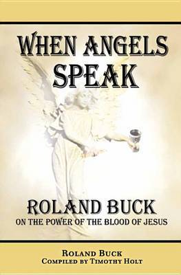 When Angels Speak by Timothy Holt
